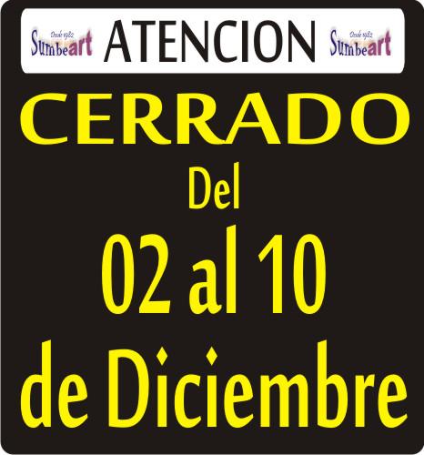 CERRADO DEL 2 AL 10 DE DICIEMBRE
