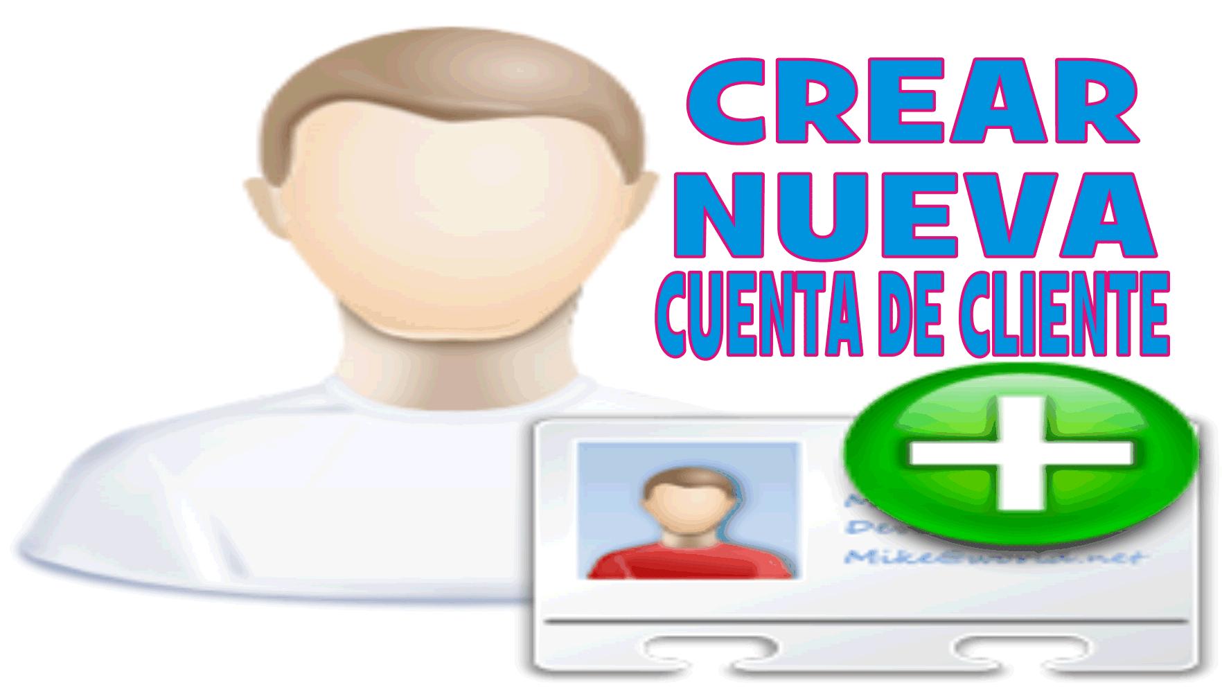 CREAR UNA NUEVA CUENTA DE CLIENTE